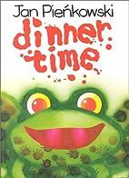 Dinner Time by Jan Pieńkowski