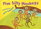 Five Silly Monkeys by Steven Haskamp