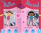 Our Ballet Recital (with Chipboard Dolls and…