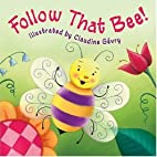Follow That Bee by Beth E. Berner