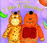 Young, Laurie: I See a Monster: A Touch And Feel Book