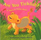 Are You Ticklish? (Touch & Tickle Book) by…