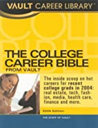 The Vault College Career Bible, 2005 Edition…