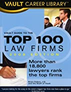 Vault Guide to the Top 100 Law Firms, 2009…