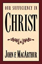 Our Sufficiency in Christ by John F.…