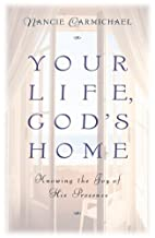 Your Life, God's Home: Knowing the Joy of…