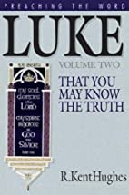 Luke: That You May Know the Truth, Volume II…