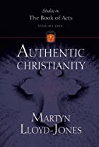 Authentic Christianity Vol 1 by Martyn…