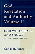 God, Revelation and Authority, Volume II:…