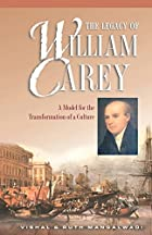The Legacy of William Carey: A Model for the…