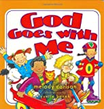 Carlson, Melody: God Goes With Me