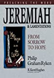 Ryken, Philip Graham: Jeremiah and Lamentations: From Sorrow to Hope
