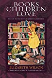 Wilson, Elizabeth Laraway: Books Children Love: A Guide to the Best Children's Literature