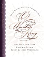O Worship the King: Hymns of Praise and…