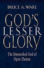 God's Lesser Glory: The Diminished God of…