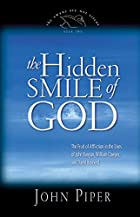 The Hidden Smile of God by John Piper