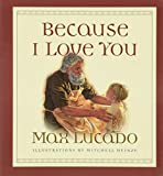 Lucado, Max: Because I Love You