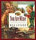 Lucado, Max: You Are Mine: Read and Sing Along