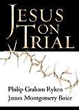 Boice, James Montgomery: Jesus on Trial