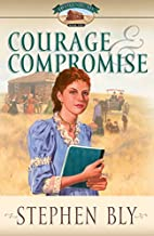 Courage and Compromise by Stephen Bly