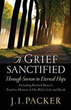A Grief Sanctified: Through Sorrow to…