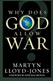 Lloyd-Jones, David Martyn: Why Does God Allow War?