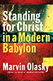 Olasky, Marvin N.: Standing for Christ in a Modern Babylon