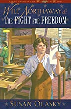 Will Northaway and the Fight for Freedom…