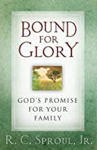 Bound for Glory: God's Promise for Your…