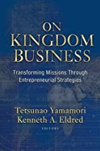 On Kingdom Business: Transforming Missions…