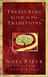 Piper, John: Treasuring God in Our Traditions