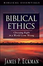 Biblical Ethics by James P. Eckman