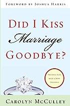 Did I Kiss Marriage Goodbye?: Trusting God…
