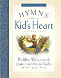 Bobbie Wolgemuth: Hymns for a Kid's Heart, Vol. 2