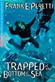 Peretti, Frank: Trapped at the Bottom of the Sea