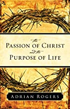 The Passion of Christ and the Purpose of…