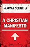 Schaeffer, Francis: A Christian Manifesto