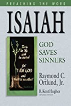 Isaiah: God Saves Sinners (Preaching the…