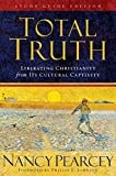 Pearcey, Nancy: Total Truth: Liberating Christianity form its Cultural Captivity
