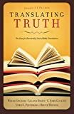Collins, C. John: Translating Truth: The Case for Essentially Literal Bible Translation