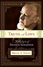 Truth with Love: The Apologetics of Francis…