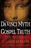 Kennedy, D. James: The Da Vinci Myth Versus the Gospel Truth