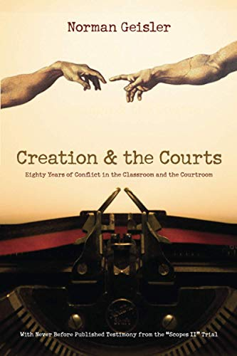 creation-and-the-courts-with-never-before-published-testimony-from-the-scopes-ii-trial-eighty-years-of-conflict-in-the-classroom-and-the-courtroom