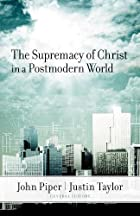 The Supremacy of Christ in a Postmodern…