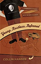 Young, Restless, Reformed: A Journalist's…