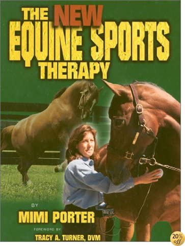 The New Equine Sports Therapy (Horse Health Care Library)