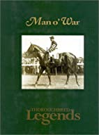 Man O' War: Thoroughbred Legends by…