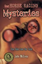 Great Horse Racing Mysteries: True Tales…