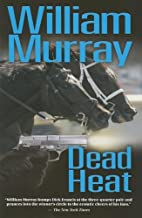 Dead Heat by William Murray