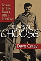 The Ways We Choose: Lessons for Life from a…